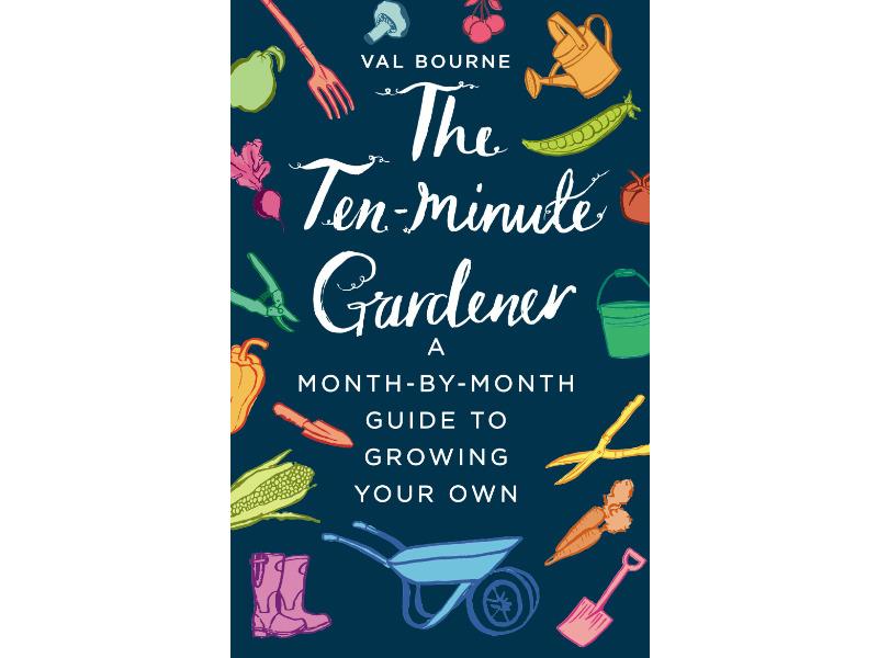 The Ten-Minute Gardener by Val Bourne