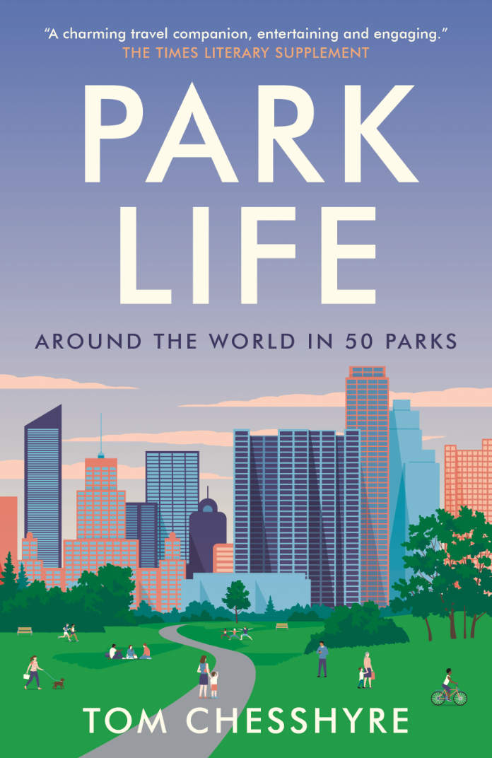 Best parks in the world- Tom Chesshyre's new book Park Life is a journey through some of the world's urban best green spaces (Summersdale/PA)